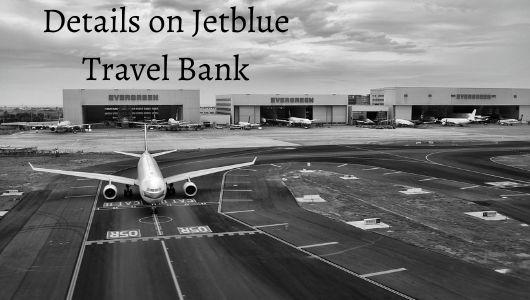 A detailed handbook on JetBlue Travel Bank Account
