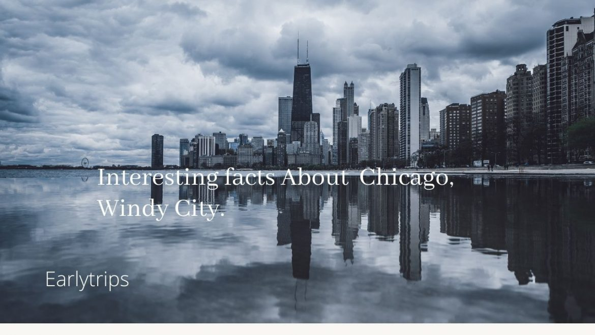 9 Things Of What Is Chicago Known For? Famous Facts About The Windy City